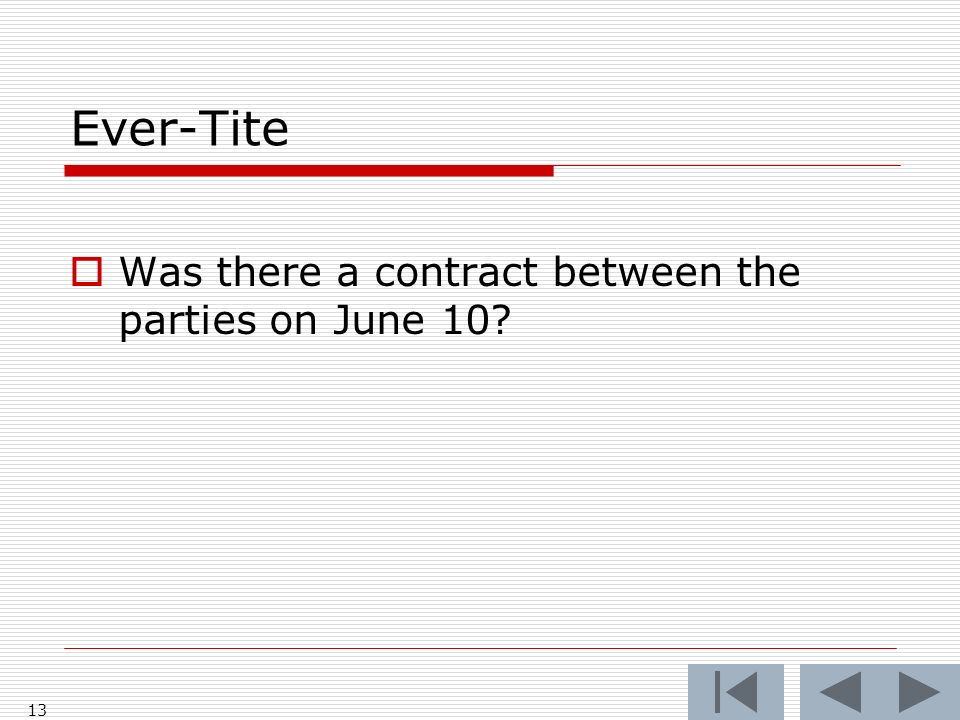 Ever-Tite Was there a contract between the parties on June 10 13