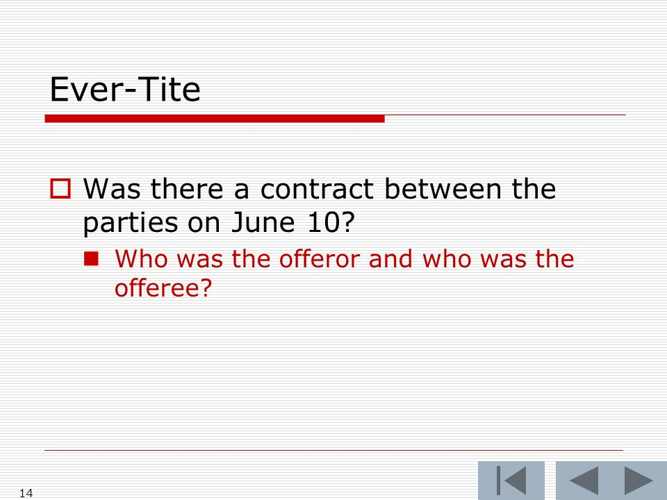 Ever-Tite Was there a contract between the parties on June 10.