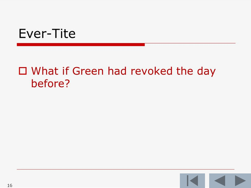 Ever-Tite What if Green had revoked the day before 16