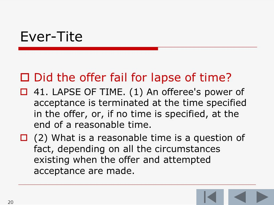 Ever-Tite Did the offer fail for lapse of time. 41.