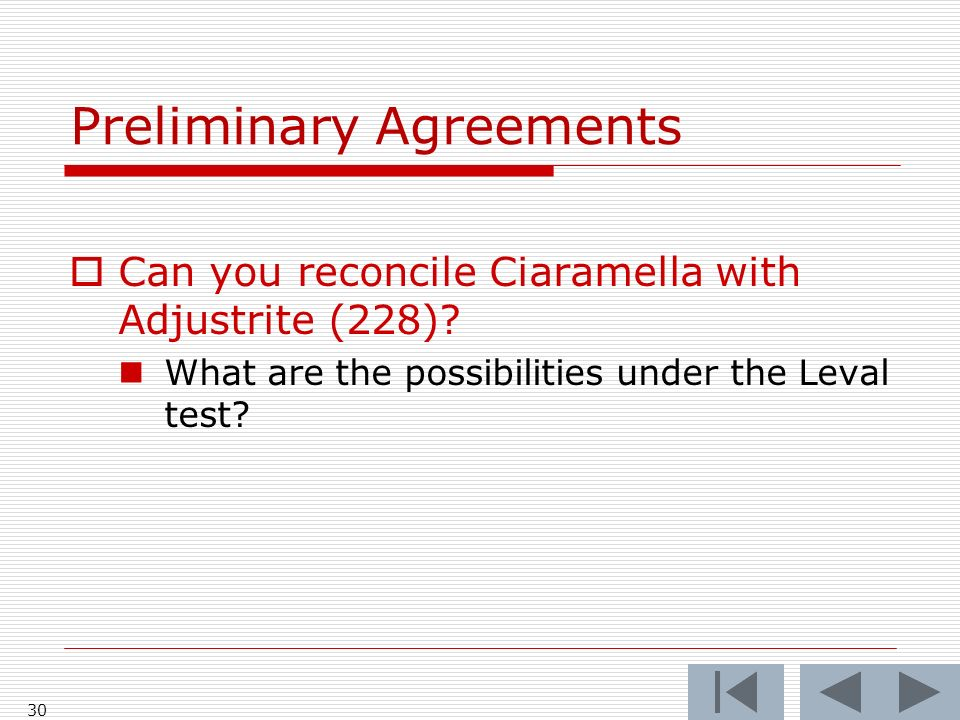 Preliminary Agreements Can you reconcile Ciaramella with Adjustrite (228).