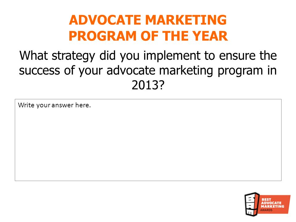 What strategy did you implement to ensure the success of your advocate marketing program in 2013.