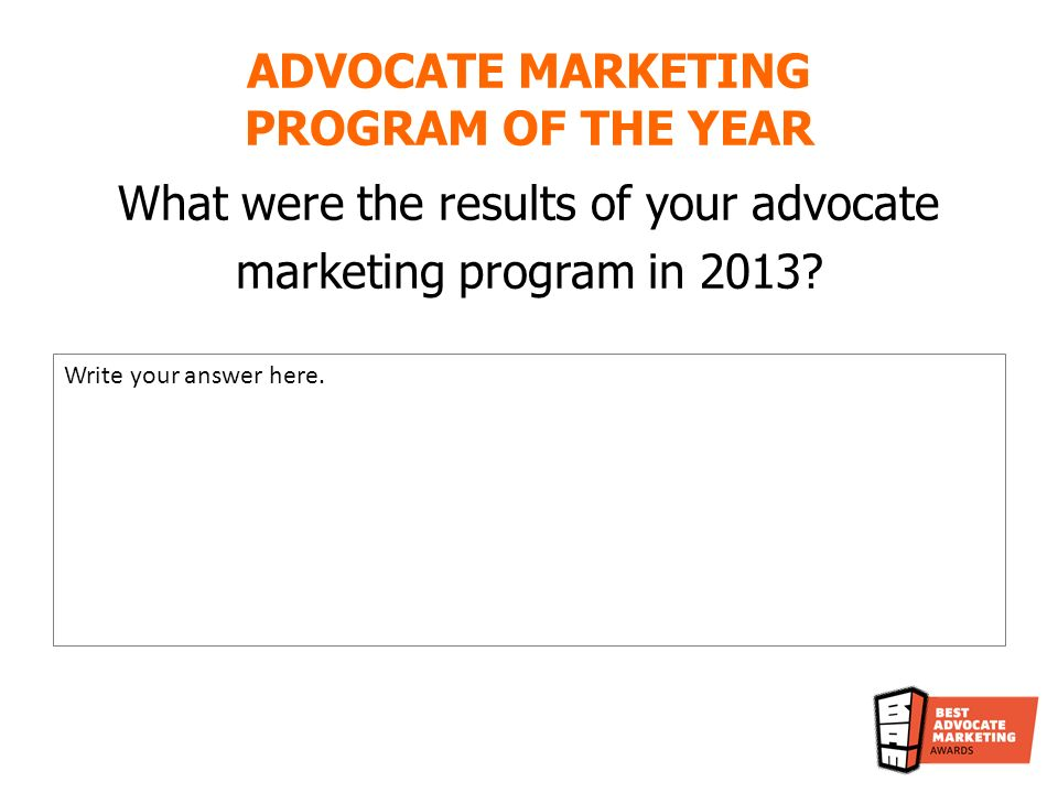 What were the results of your advocate marketing program in 2013.