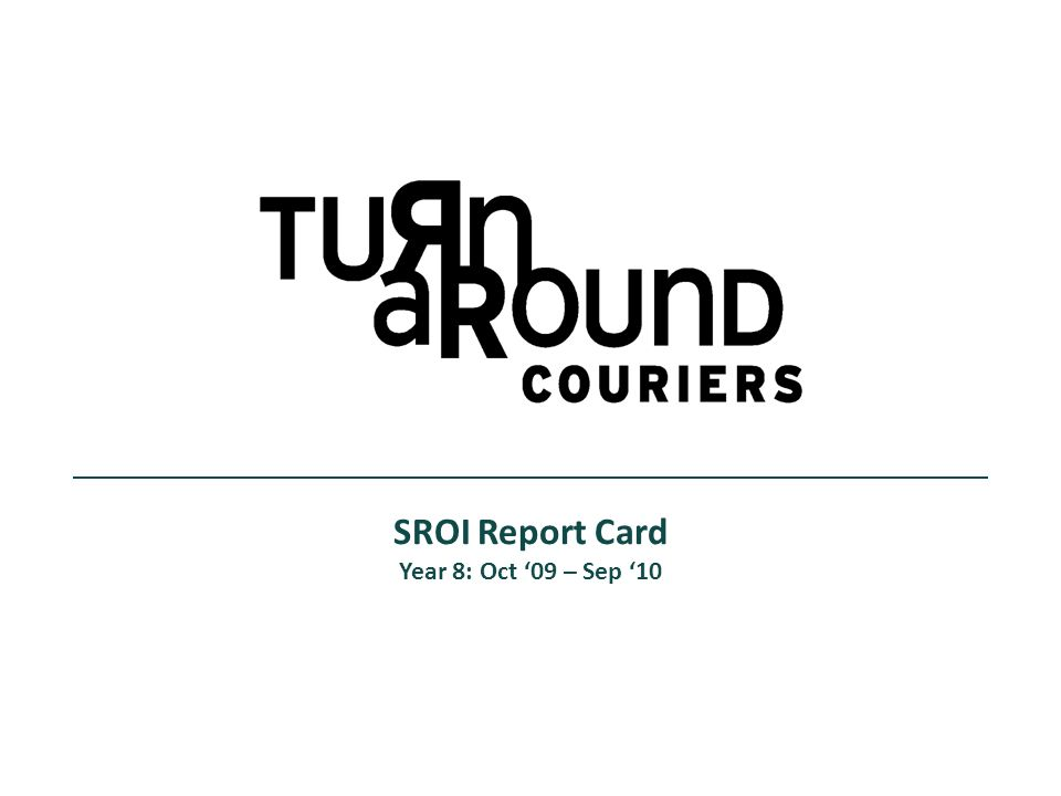 SROI Report Card Year 8: Oct 09 – Sep 10