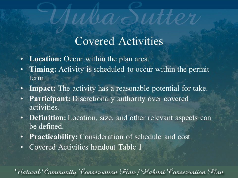 Covered Activities Location: Occur within the plan area.