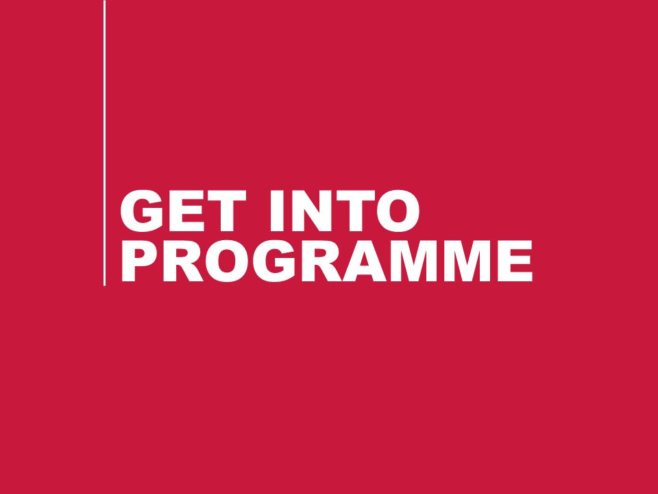 GET INTO PROGRAMME