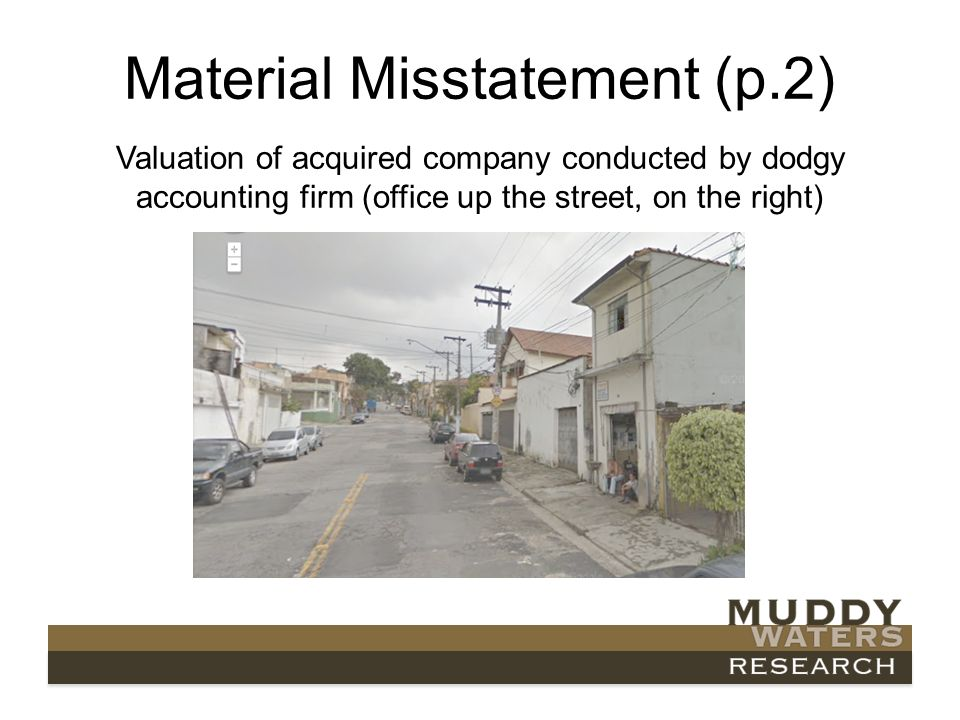 Material Misstatement (p.2) Valuation of acquired company conducted by dodgy accounting firm (office up the street, on the right)