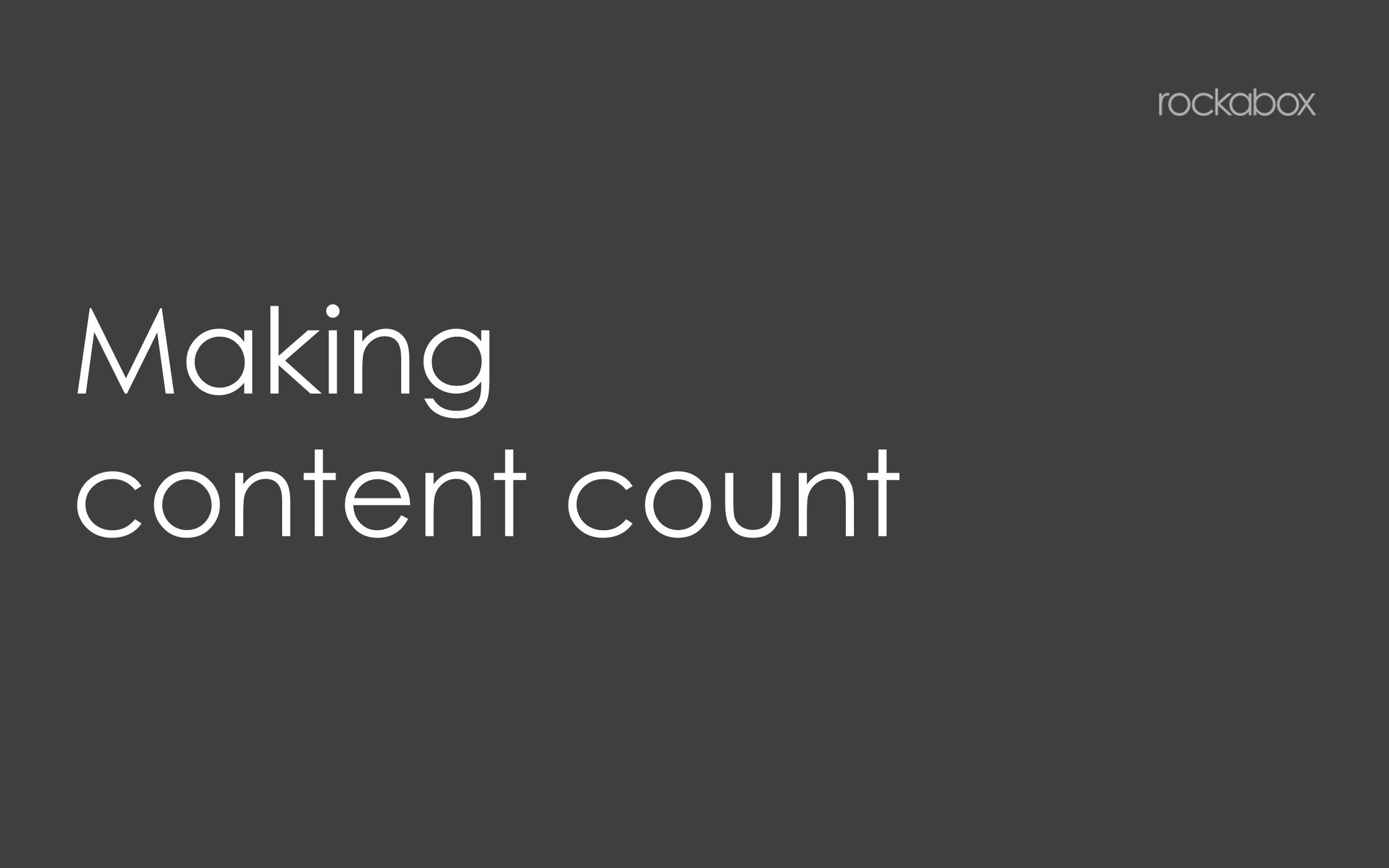 Making content count