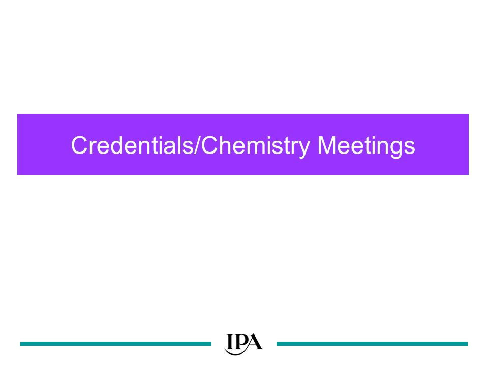Credentials/Chemistry Meetings