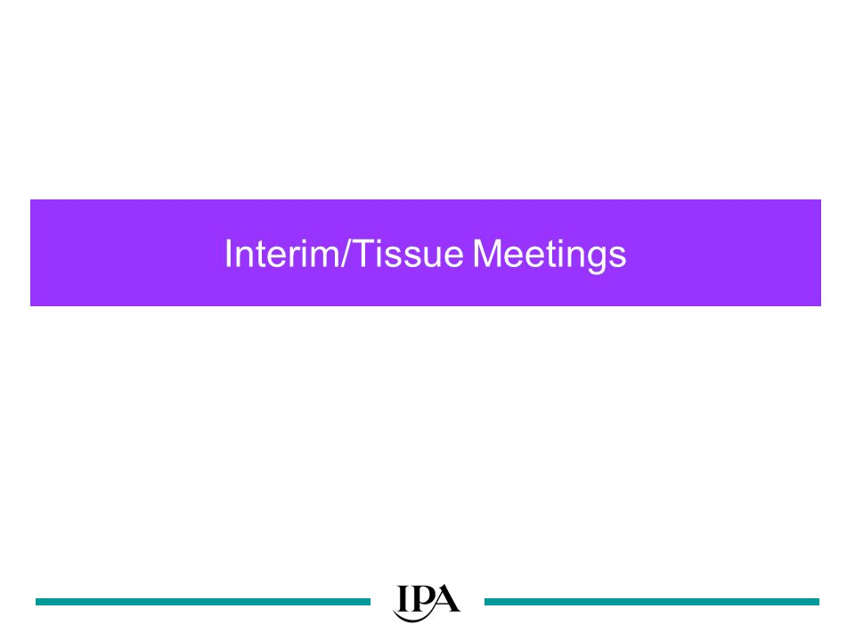 Interim/Tissue Meetings