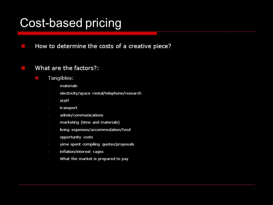 How to determine the costs of a creative piece.