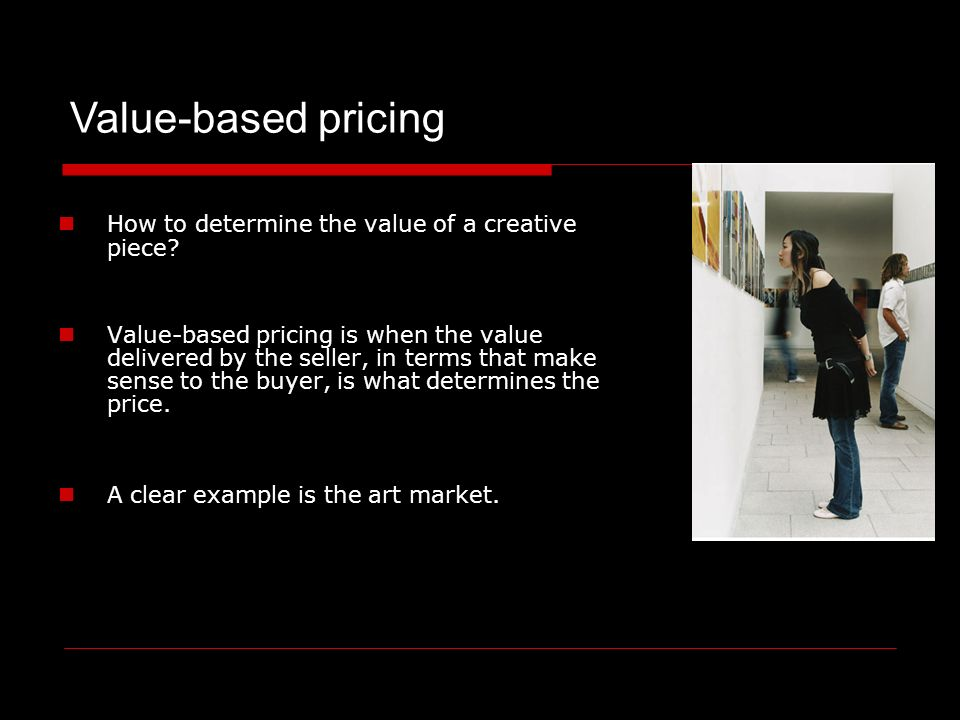 How to determine the value of a creative piece.