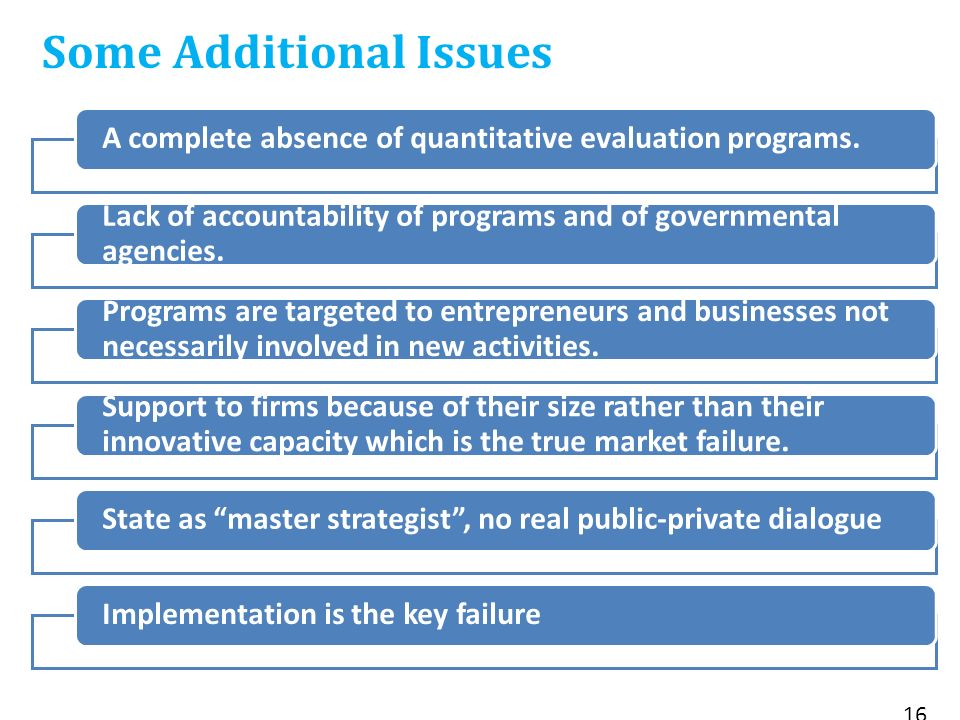 Some Additional Issues 16 A complete absence of quantitative evaluation programs.