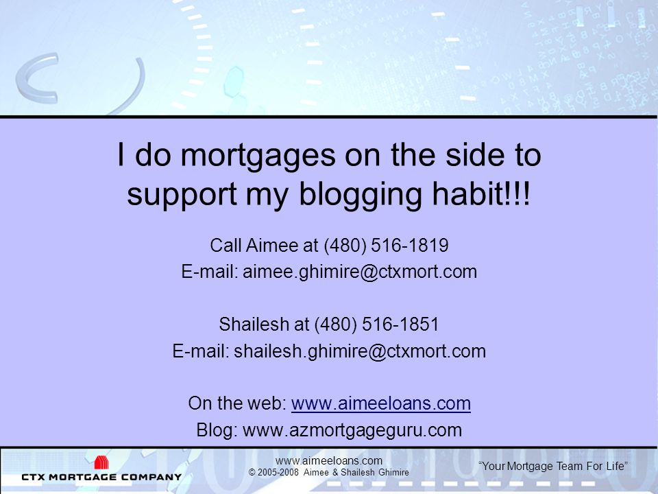 Your Mortgage Team For Life   © Aimee & Shailesh Ghimire I do mortgages on the side to support my blogging habit!!.