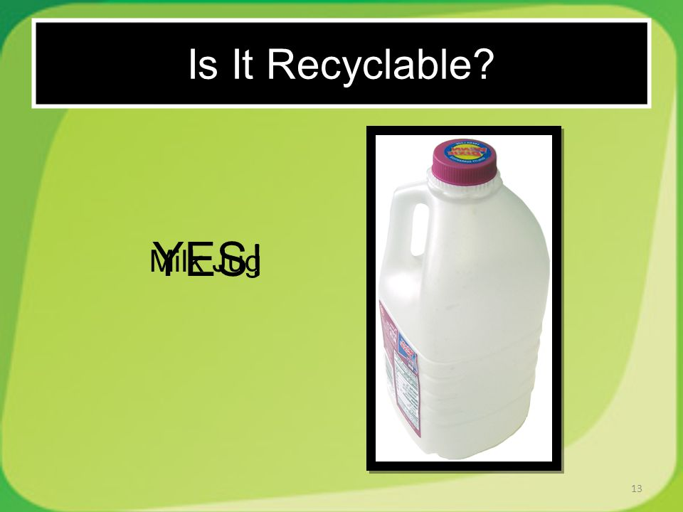 13 Milk Jug YES ! Is It Recyclable