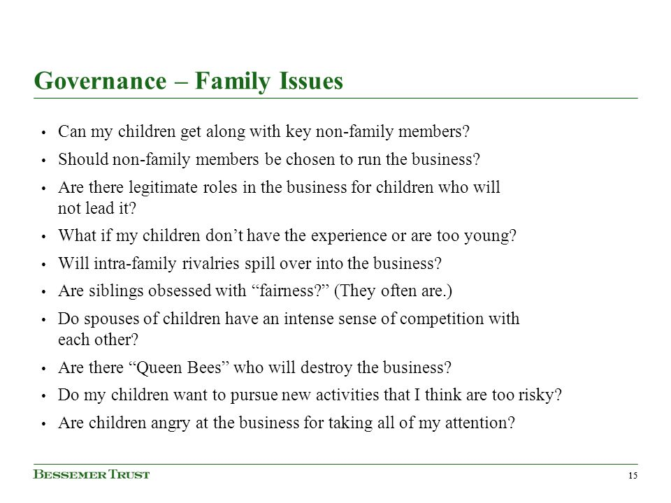 15 Governance – Family Issues Can my children get along with key non-family members.