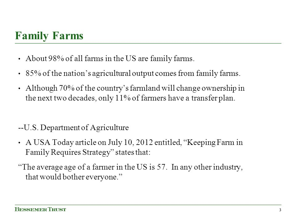 33 Family Farms About 98% of all farms in the US are family farms.