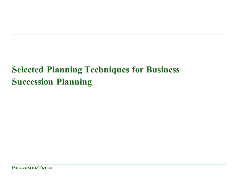 Selected Planning Techniques for Business Succession Planning