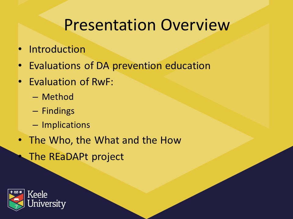 Presentation Overview Introduction Evaluations of DA prevention education Evaluation of RwF: – Method – Findings – Implications The Who, the What and the How The REaDAPt project