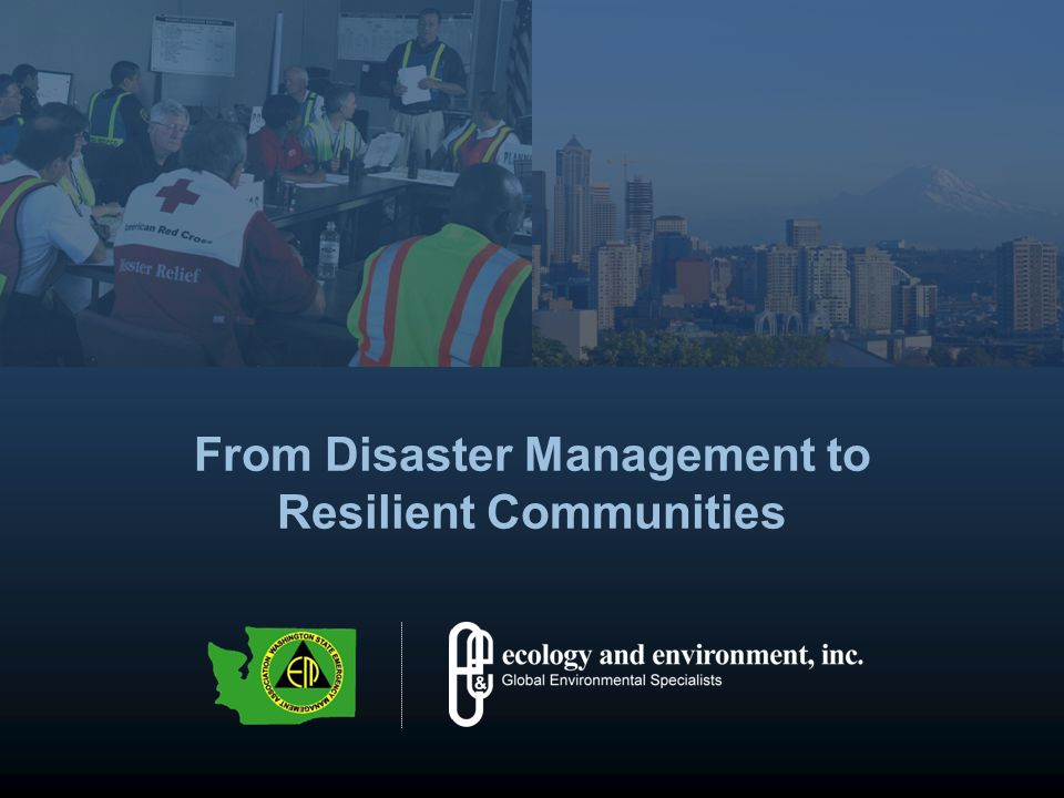 From Disaster Management to Resilient Communities