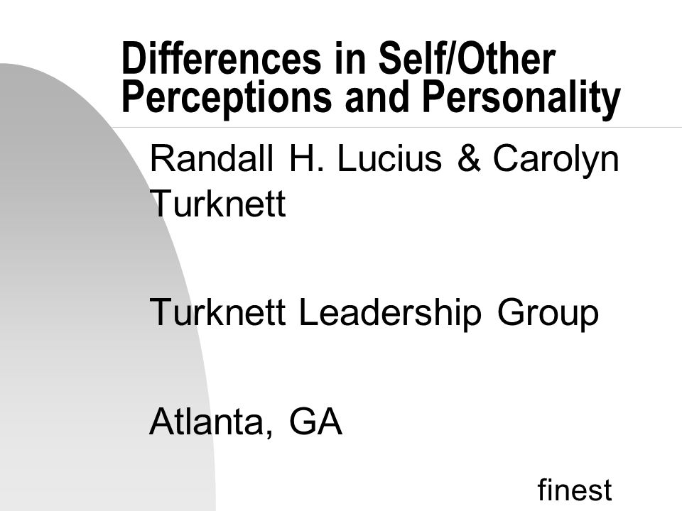 finest Differences in Self/Other Perceptions and Personality Randall H.