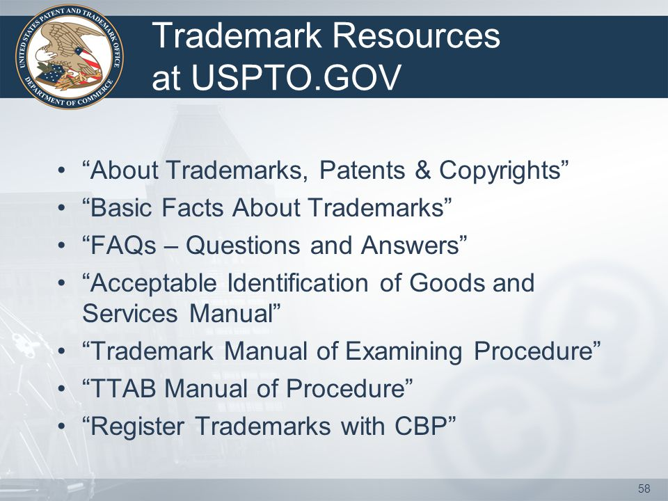 57 TRADEMARK DISPUTES Administrative (Registration) Trademark Trial and Appeal Board (TTAB) TTAB Court (Use) –Federal –State Domain Names –(U.S.) Anticybersquatting Consumer Protection Act –UDRP (gTLDs) (Uniform Domain Name Dispute Resolution Policy)   –ccTLDs