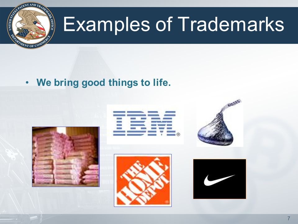 6 A trademark identifies you and your goods/services to your customers.
