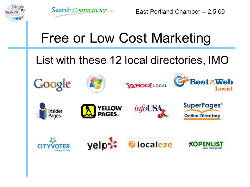 List with these 12 local directories, IMO Free or Low Cost Marketing East Portland Chamber –