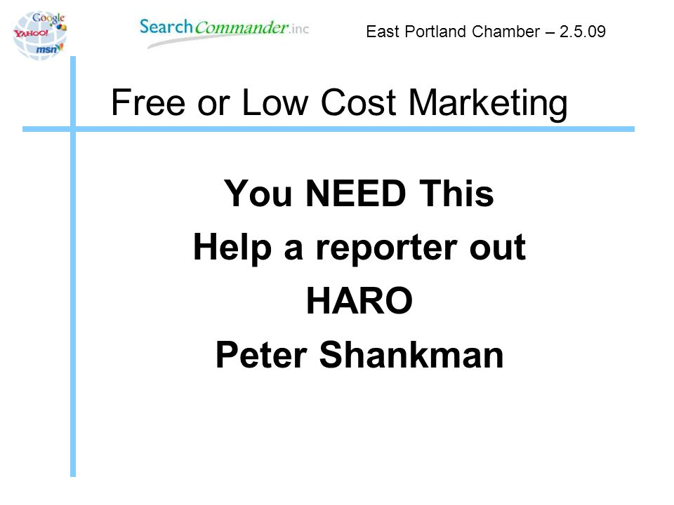Free or Low Cost Marketing You NEED This Help a reporter out HARO Peter Shankman East Portland Chamber –