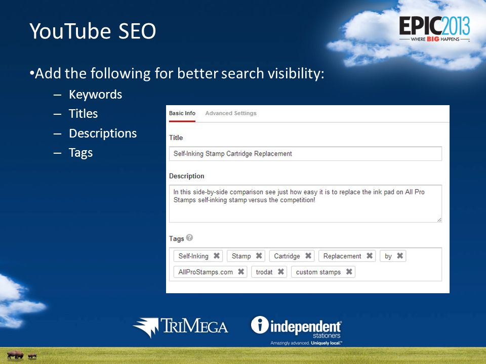 YouTube SEO Add the following for better search visibility: – Keywords – Titles – Descriptions – Tags