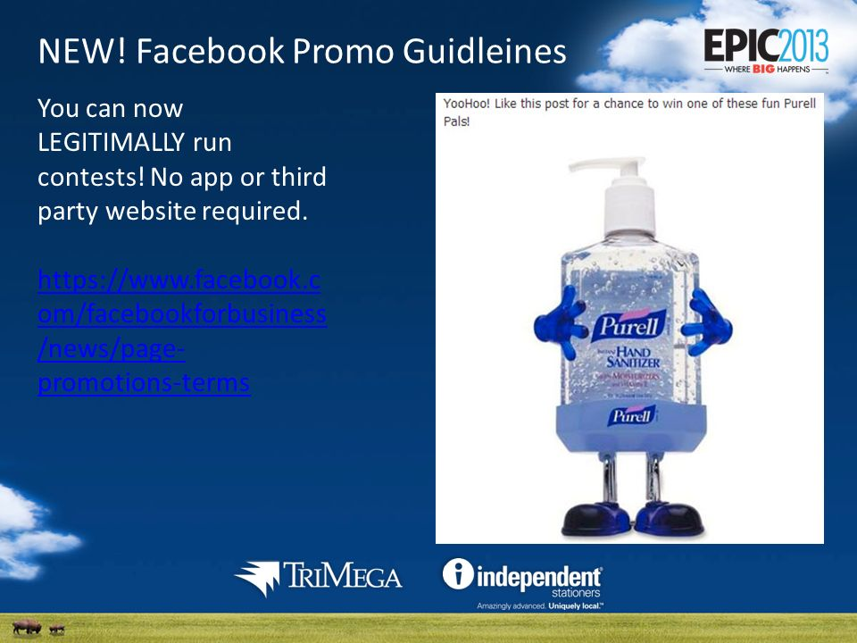 NEW. Facebook Promo Guidleines You can now LEGITIMALLY run contests.