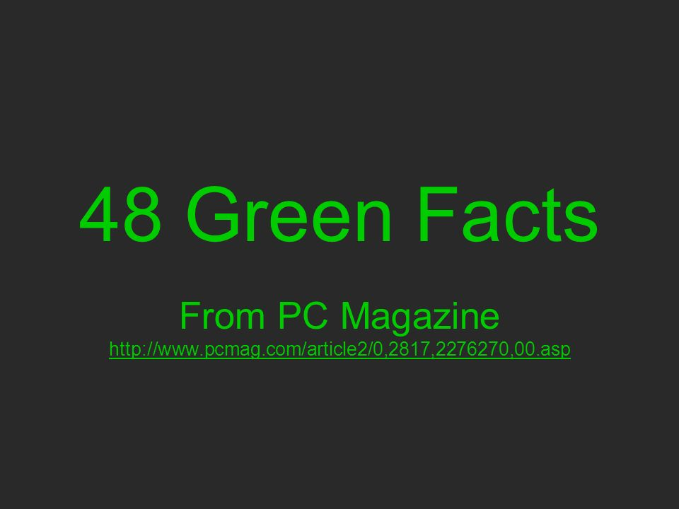 48 Green Facts From PC Magazine