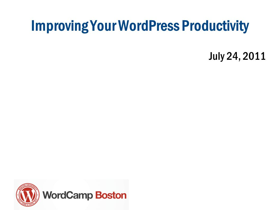 Improving Your WordPress Productivity July 24, 2011