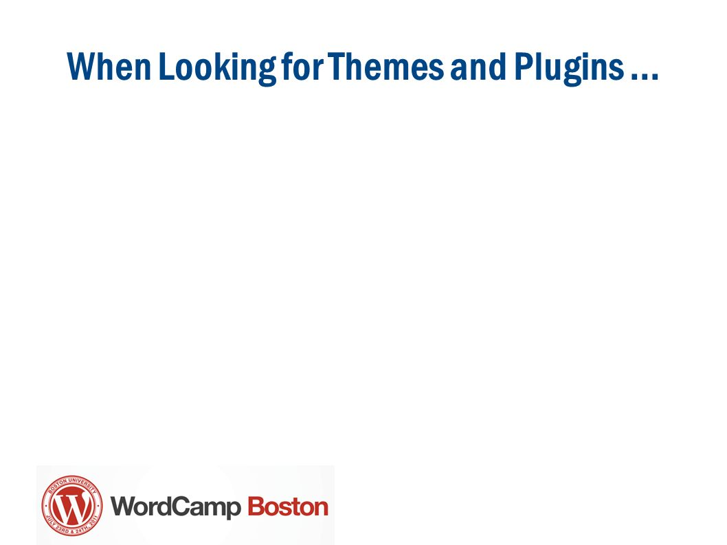 When Looking for Themes and Plugins...