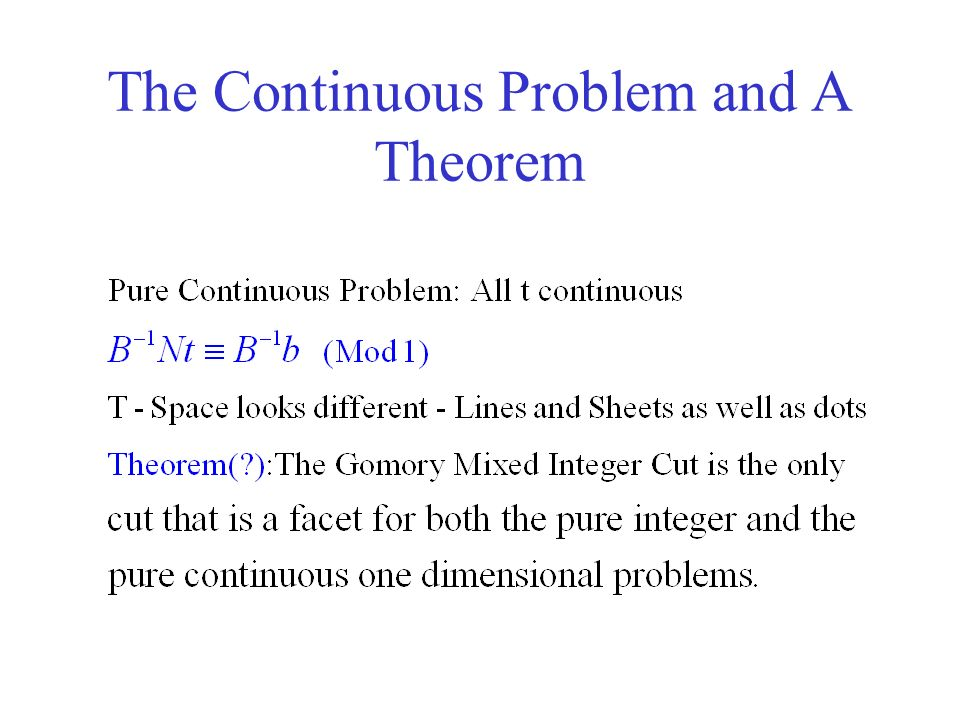The Continuous Problem and A Theorem