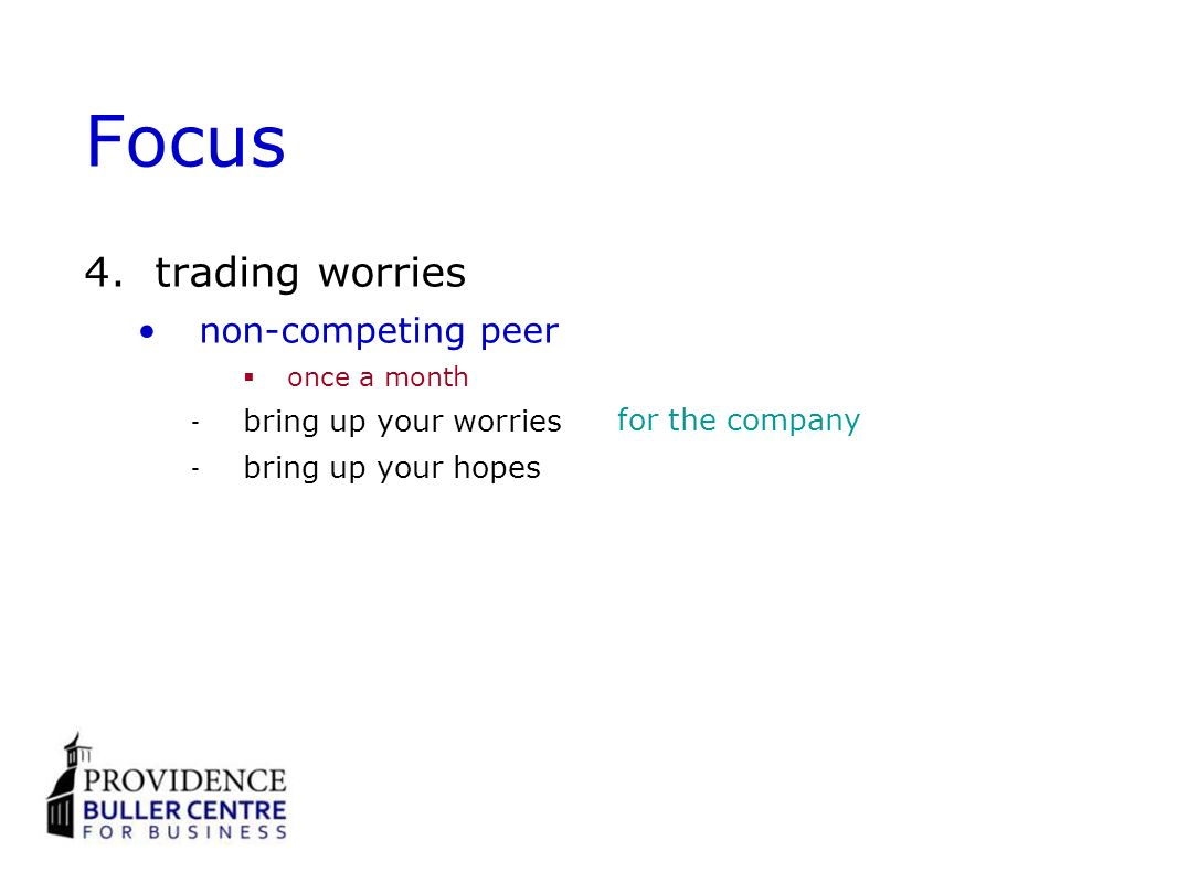 Focus 4.trading worries non-competing peer once a month bring up your worries bring up your hopes for the company