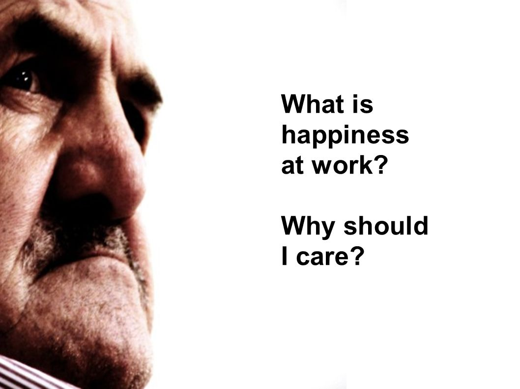 What is happiness at work Why should I care