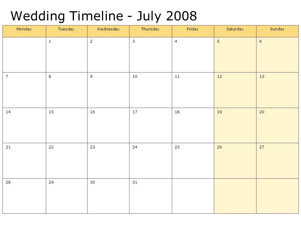 Wedding Timeline - July SundaySaturdayFridayThursdayWednesdayTuesdayMonday
