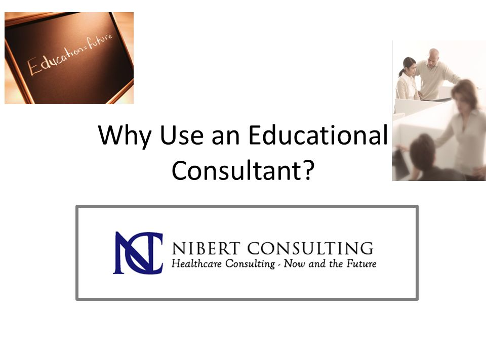 Why Use an Educational Consultant