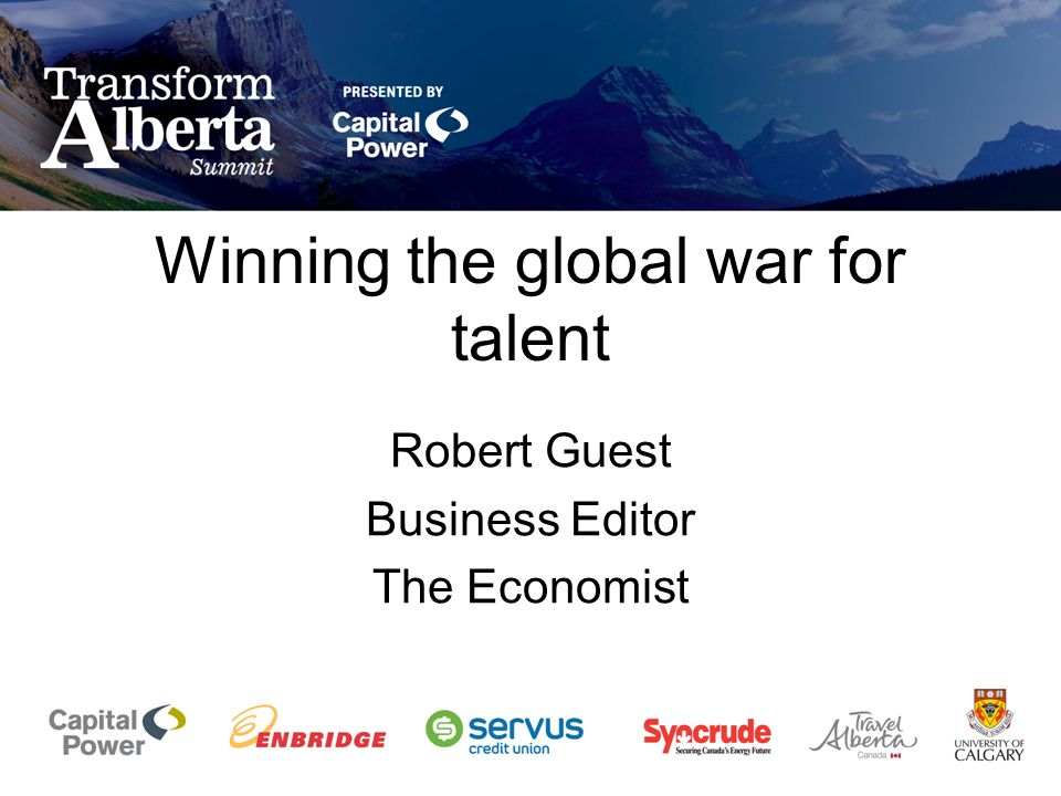 Winning the global war for talent Robert Guest Business Editor The Economist