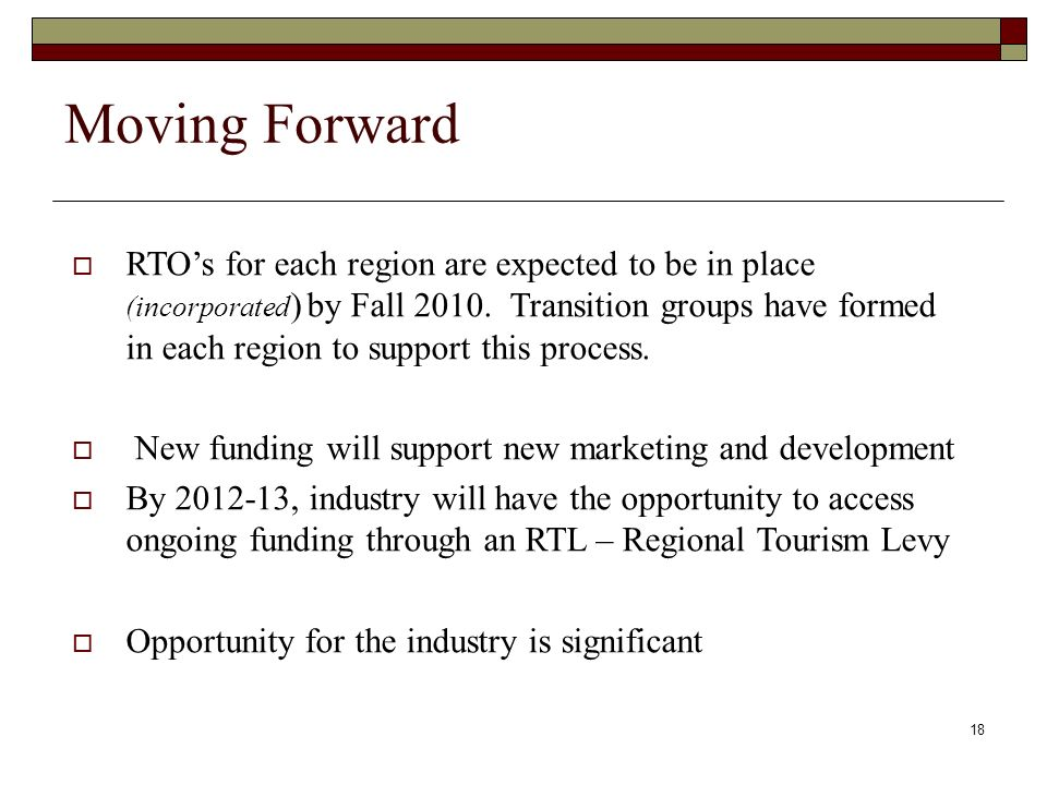 18 Moving Forward RTOs for each region are expected to be in place (incorporated ) by Fall 2010.