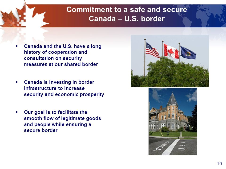 10 Commitment to a safe and secure Canada – U.S. border Canada and the U.S.