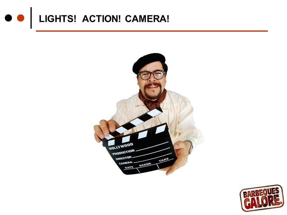 LIGHTS! ACTION! CAMERA!