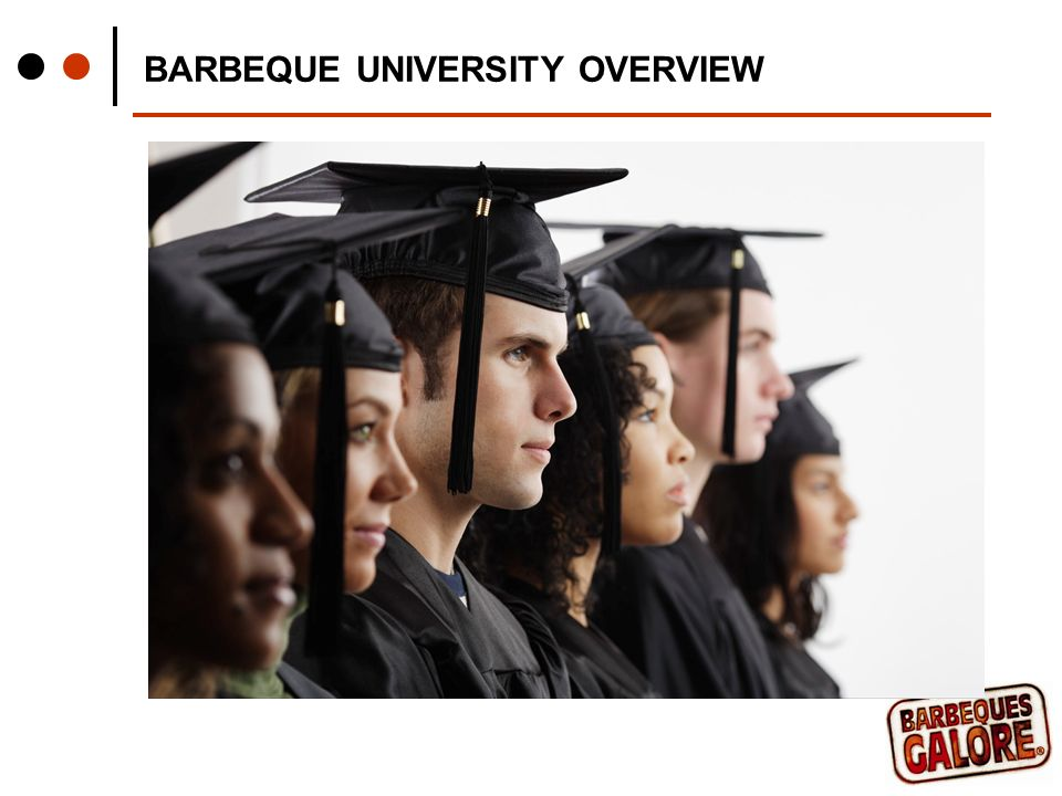 BARBEQUE UNIVERSITY OVERVIEW