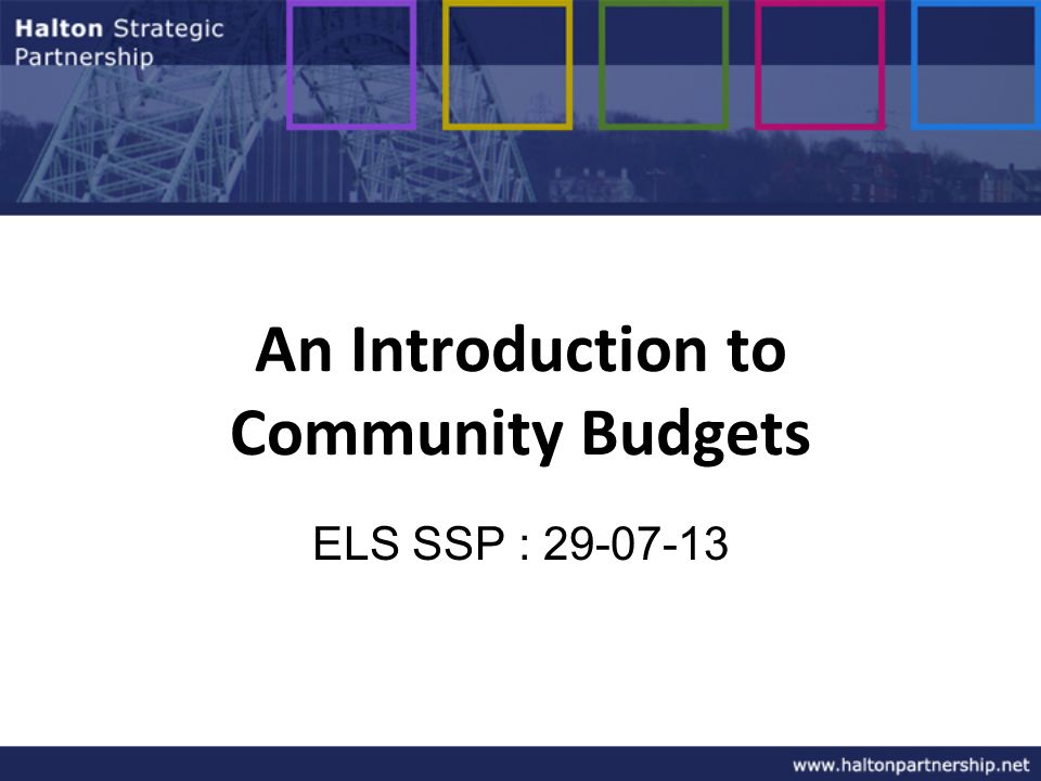 An Introduction to Community Budgets ELS SSP : 29-07-13
