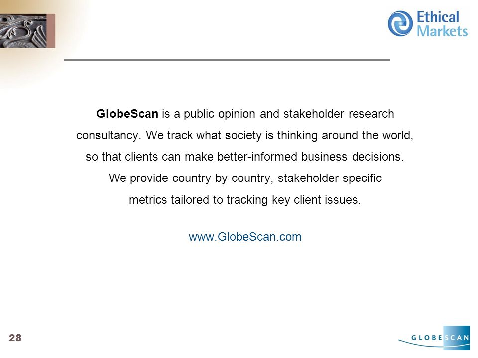 28 GlobeScan is a public opinion and stakeholder research consultancy.