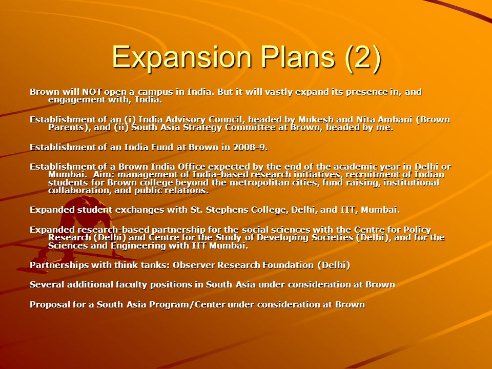 Expansion Plans (2) Brown will NOT open a campus in India.