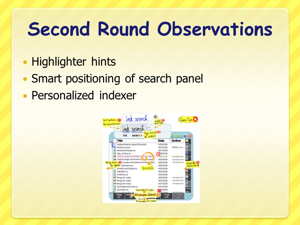Second Round Observations Highlighter hints Smart positioning of search panel Personalized indexer