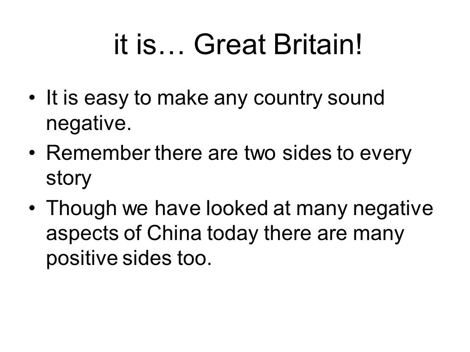 it is… Great Britain. It is easy to make any country sound negative.