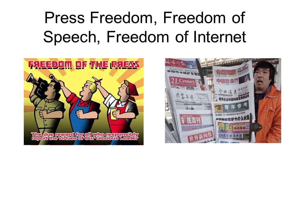 Press Freedom, Freedom of Speech, Freedom of Internet